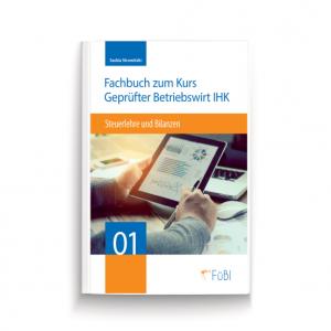 Fachbuch zum Kurs Geprüfter Betriebswirt IHK. Steuerlehre und Bilanzen