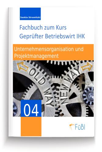 Unternehmensorganisation und Projektmanagement